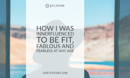 How I was innerfluenced to be fit, fabulous and fearless at any age