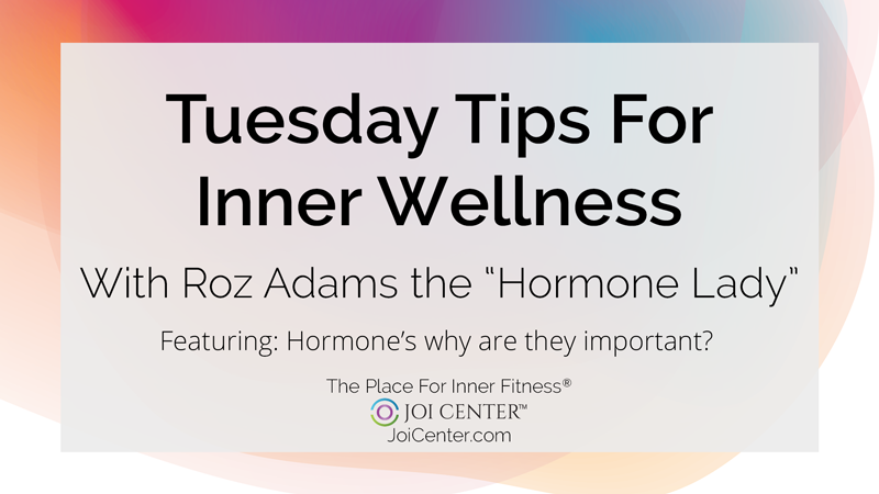 Tuesday Tips For Inner Wellness with Roz Adams