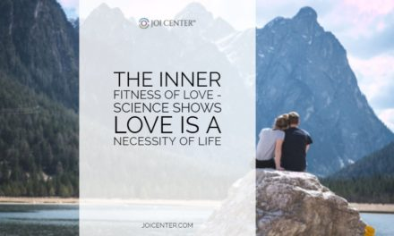 The Inner Fitness of Love – Science shows LOVE is a necessity of life