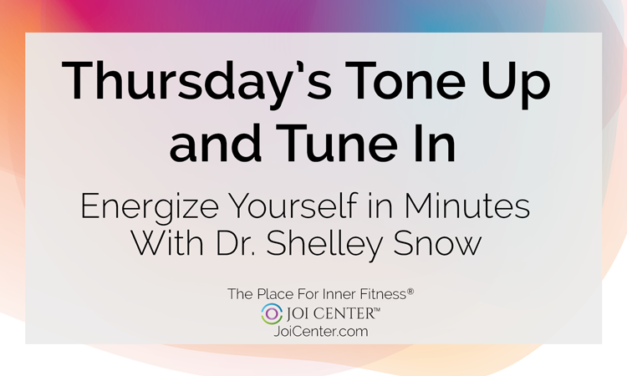Thursday Tone up & Tune in with Dr. Shelley Snow